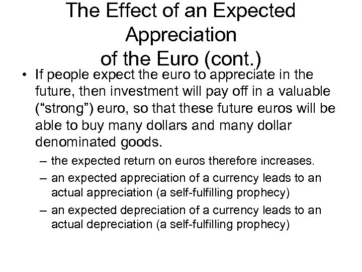 The Effect of an Expected Appreciation of the Euro (cont. ) • If people
