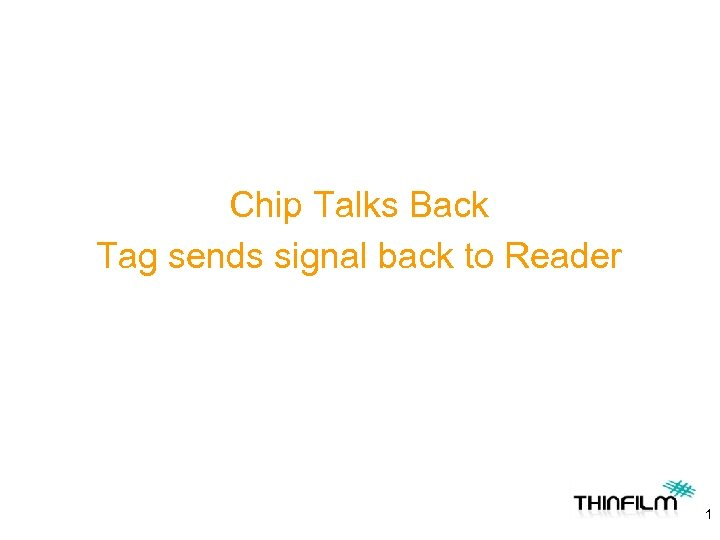 Chip Talks Back Tag sends signal back to Reader 1
