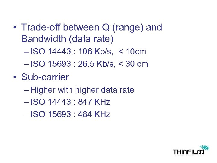 • Trade-off between Q (range) and Bandwidth (data rate) – ISO 14443 :