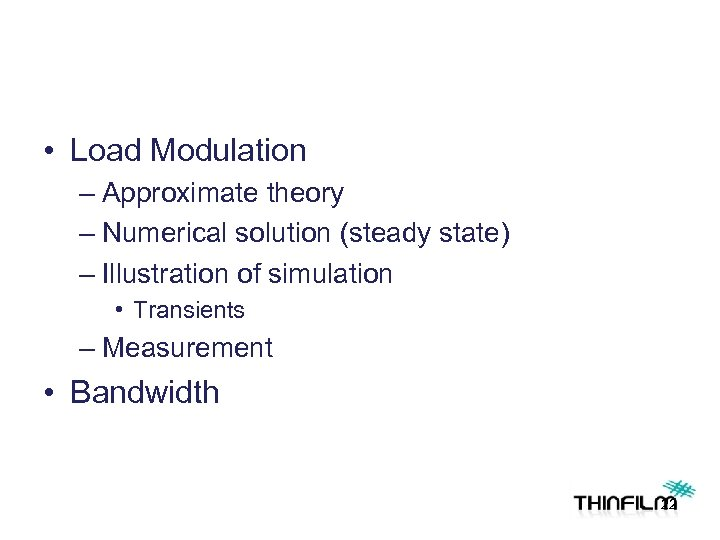 • Load Modulation – Approximate theory – Numerical solution (steady state) – Illustration