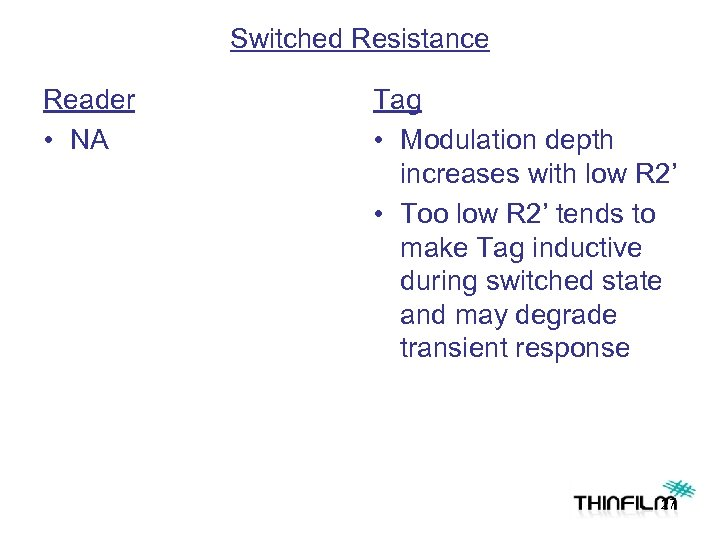 Switched Resistance Reader • NA Tag • Modulation depth increases with low R 2'