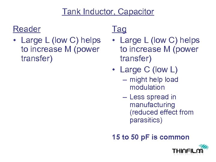 Tank Inductor, Capacitor Reader • Large L (low C) helps to increase M (power