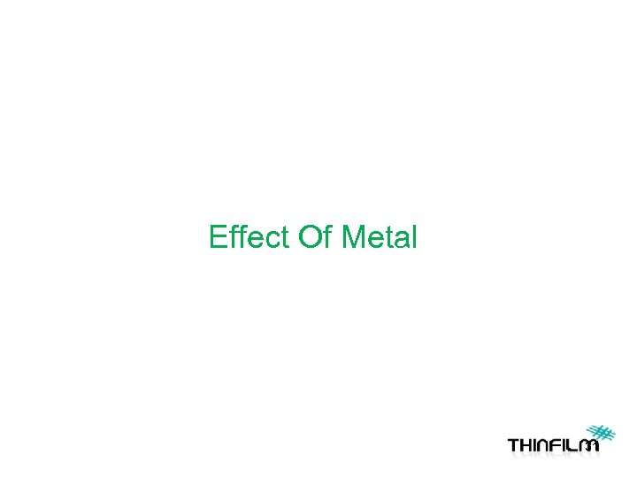Effect Of Metal 31