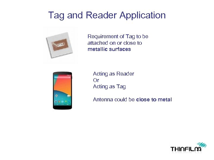 Tag and Reader Application Requirement of Tag to be attached on or close to