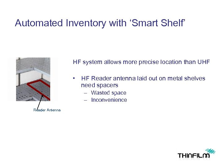 Automated Inventory with 'Smart Shelf' HF system allows more precise location than UHF •