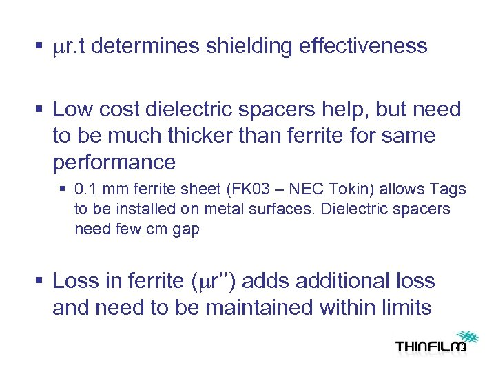 § mr. t determines shielding effectiveness § Low cost dielectric spacers help, but need