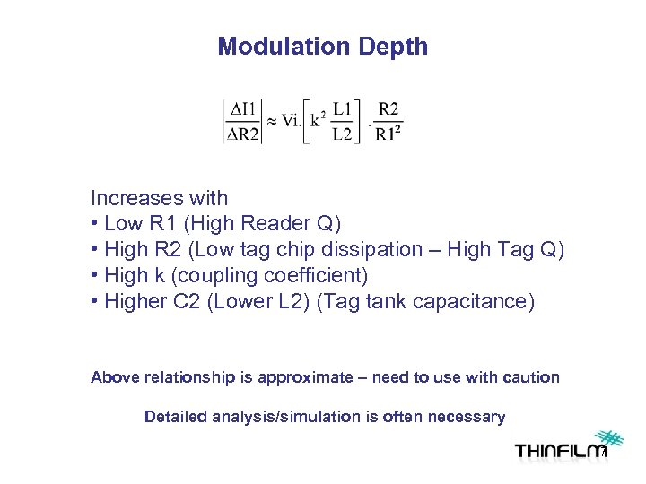 Modulation Depth Increases with • Low R 1 (High Reader Q) • High R