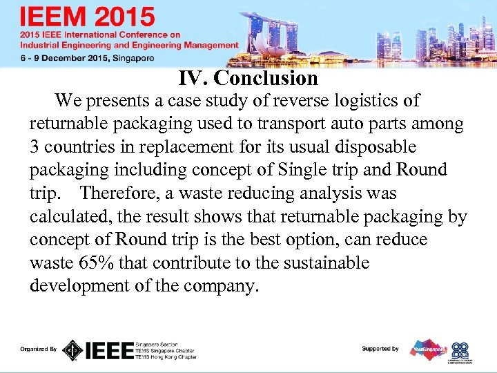IV. Conclusion We presents a case study of reverse logistics of returnable packaging used