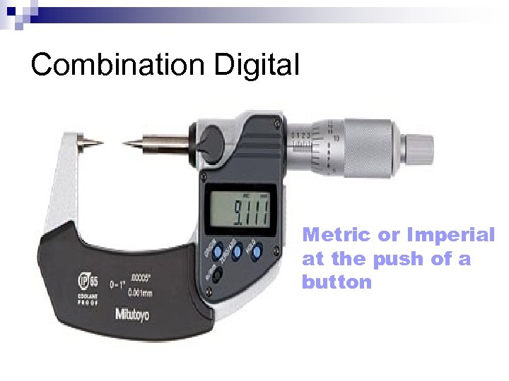 Combination Digital Metric or Imperial at the push of a button
