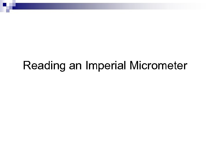 Reading an Imperial Micrometer