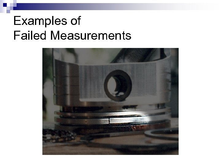 Examples of Failed Measurements