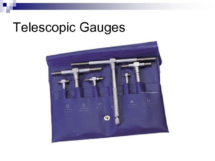 Telescopic Gauges