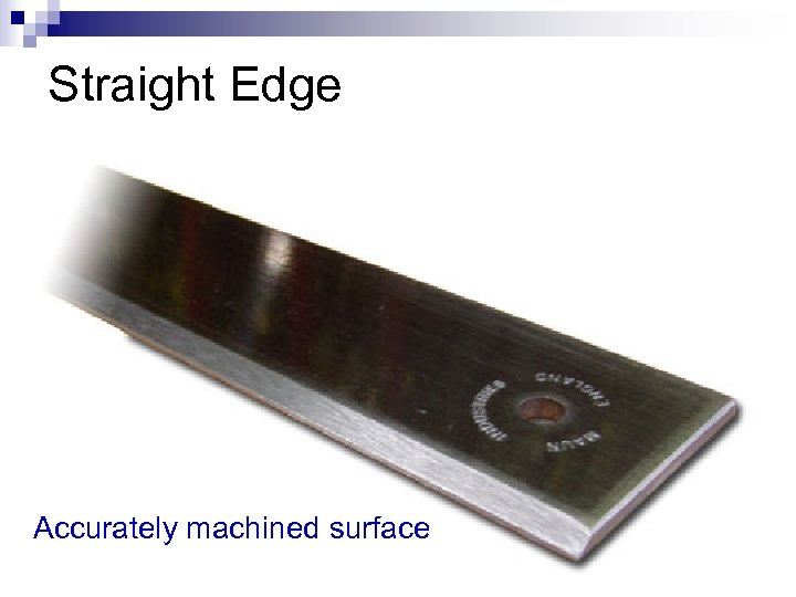 Straight Edge Accurately machined surface