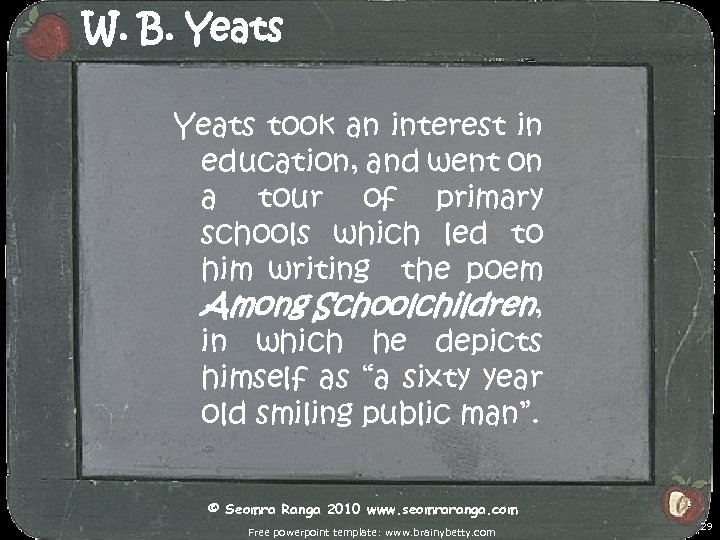 W. B. Yeats took an interest in education, and went on a tour of