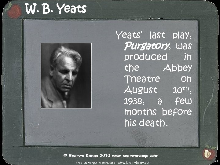 W. B. Yeats' last play, Purgatory, was produced in the Abbey Theatre on August