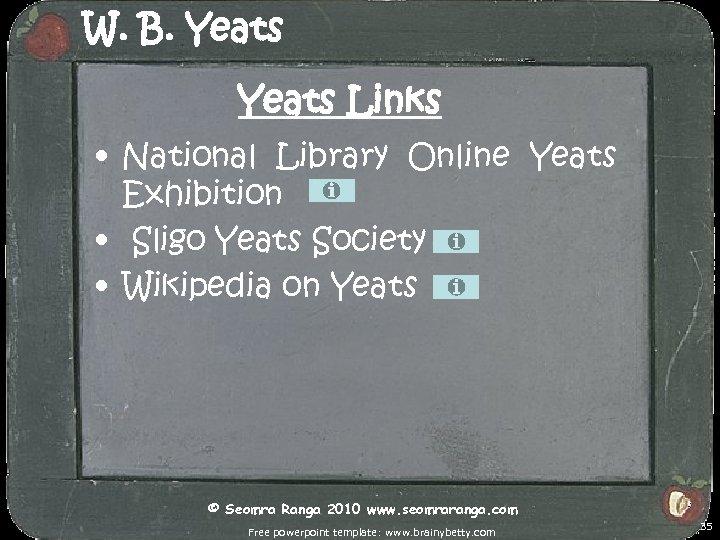 W. B. Yeats Links • National Library Online Yeats Exhibition • Sligo Yeats Society