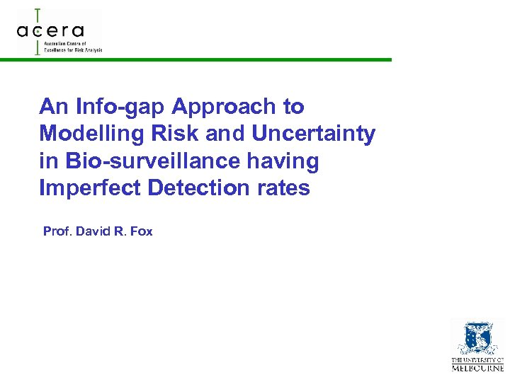 An Info-gap Approach to Modelling Risk and Uncertainty in Bio-surveillance having Imperfect Detection rates
