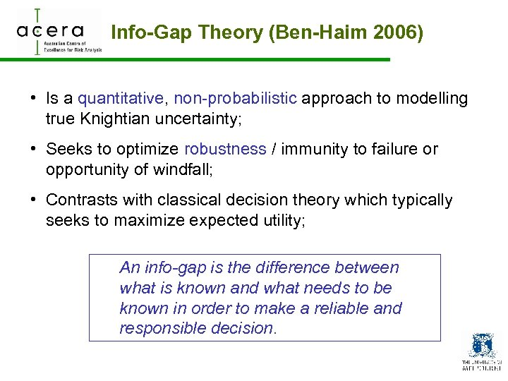 Info-Gap Theory (Ben-Haim 2006) • Is a quantitative, non-probabilistic approach to modelling true Knightian