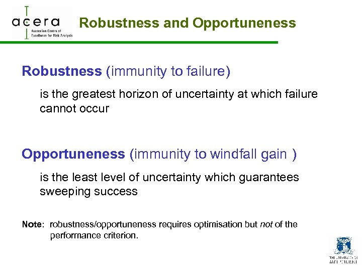 Robustness and Opportuneness Robustness (immunity to failure) is the greatest horizon of uncertainty at