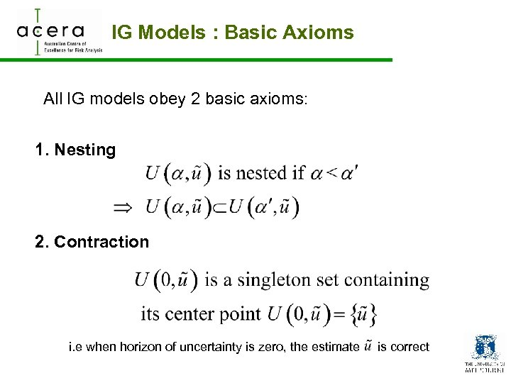 IG Models : Basic Axioms All IG models obey 2 basic axioms: 1. Nesting
