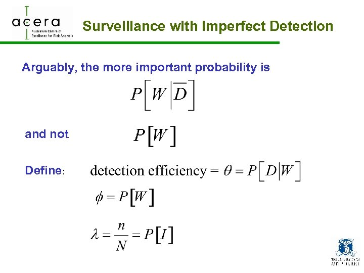 Surveillance with Imperfect Detection Arguably, the more important probability is and not Define: