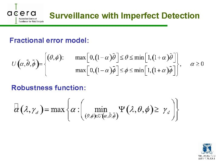 Surveillance with Imperfect Detection Fractional error model: Robustness function: