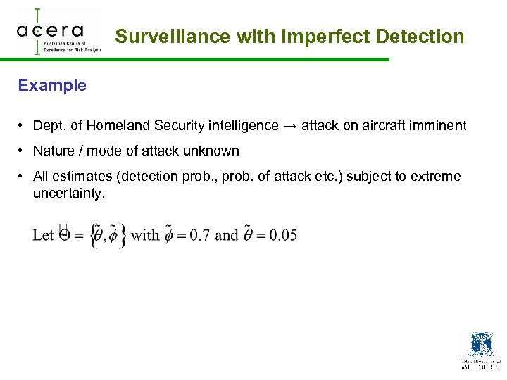 Surveillance with Imperfect Detection Example • Dept. of Homeland Security intelligence → attack on