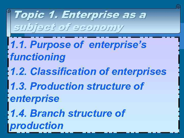 Topic 1. Enterprise as a subject of economy 1. 1. Purpose of enterprise's functioning