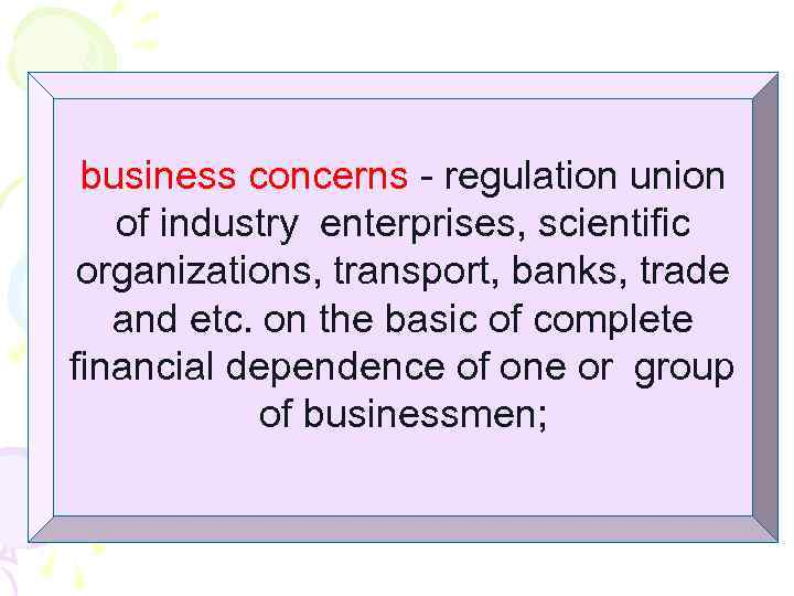 business concerns - regulation union of industry enterprises, scientific organizations, transport, banks, trade and