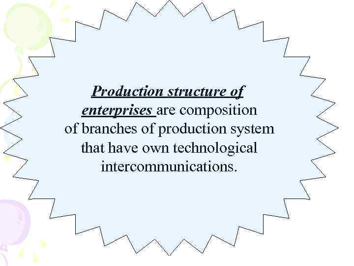 Production structure of enterprises are composition of branches of production system that have own