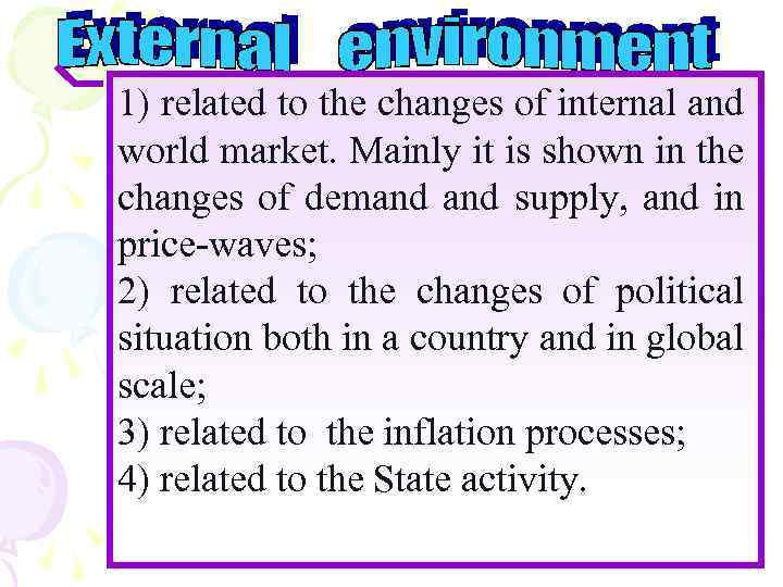 1) related to the changes of internal and world market. Mainly it is shown