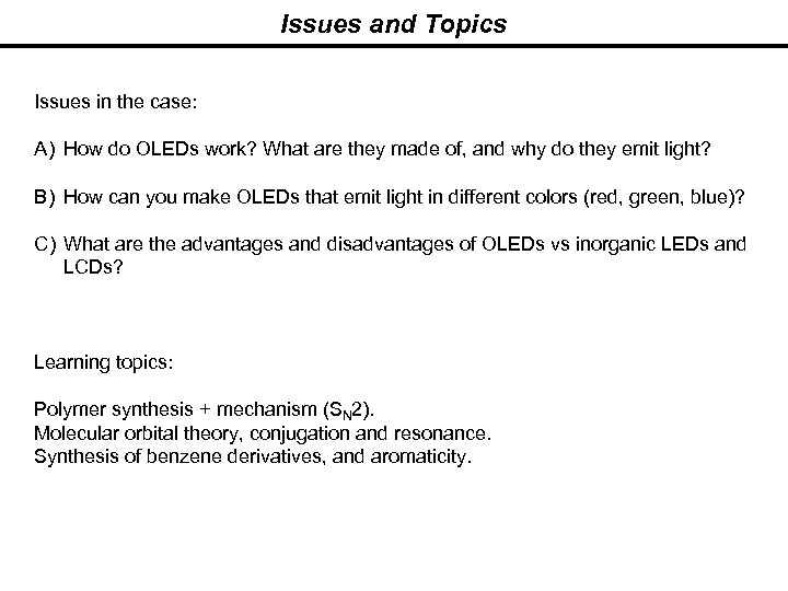 Issues and Topics Issues in the case: A) How do OLEDs work? What are