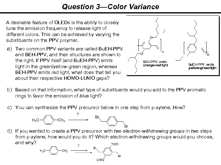 Question 3—Color Variance A desirable feature of OLEDs is the ability to closely tune