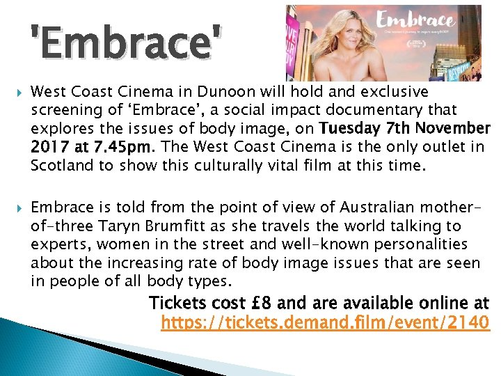 'Embrace' West Coast Cinema in Dunoon will hold and exclusive screening of 'Embrace', a