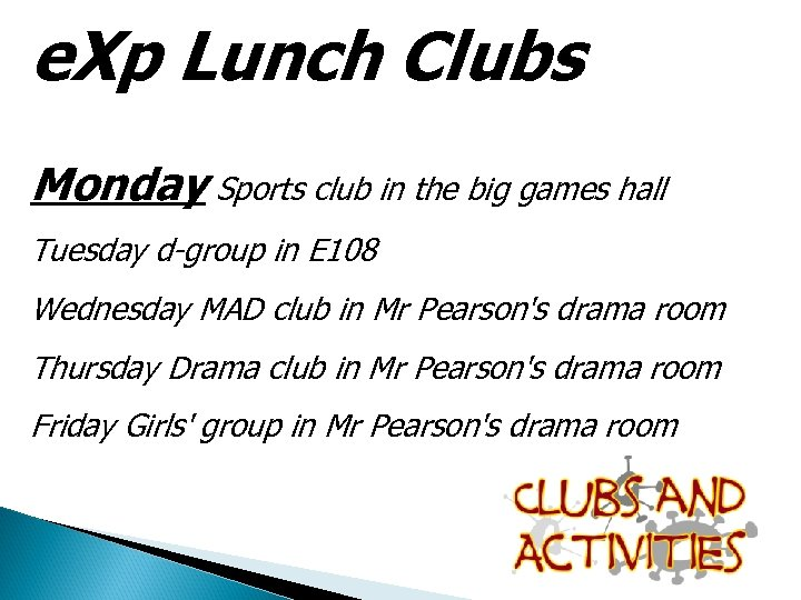 e. Xp Lunch Clubs Monday Sports club in the big games hall Tuesday d-group
