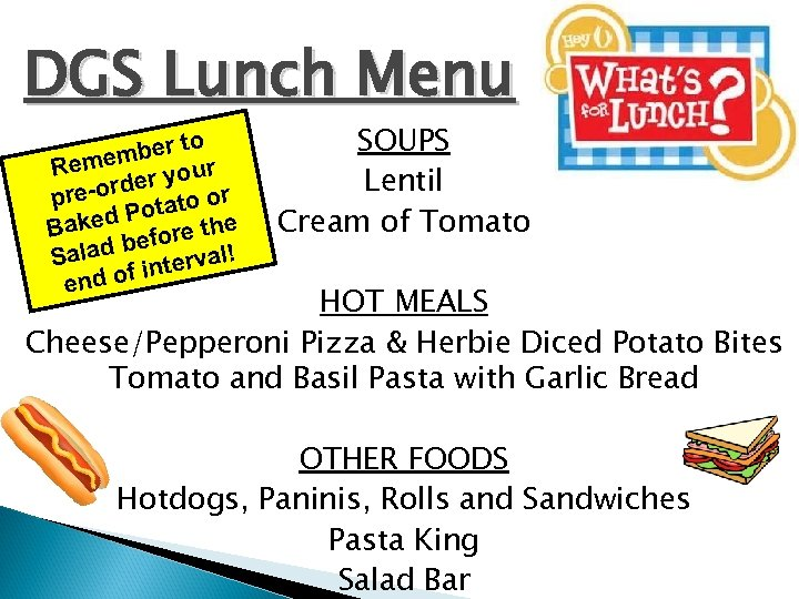 DGS Lunch Menu to mber Reme r your e re-ord tato or p o