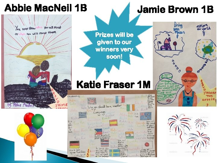 Abbie Mac. Neil 1 B Jamie Brown 1 B Prizes will be given to