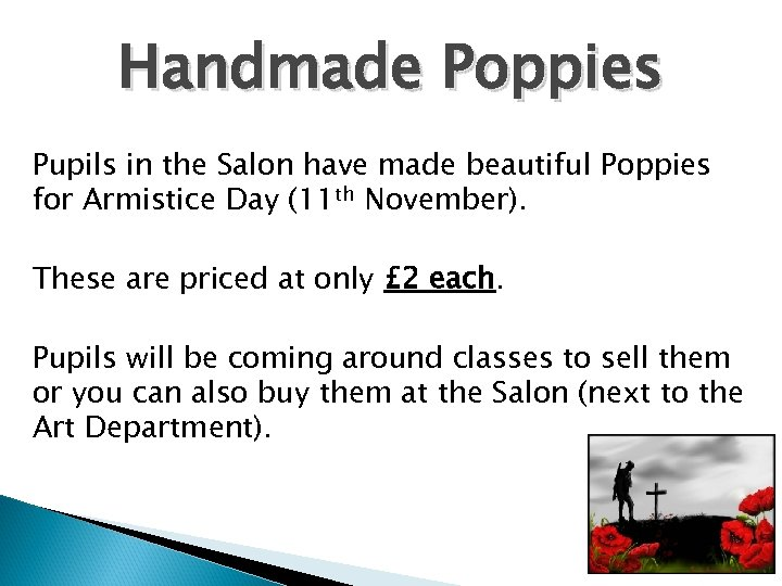 Handmade Poppies Pupils in the Salon have made beautiful Poppies for Armistice Day (11