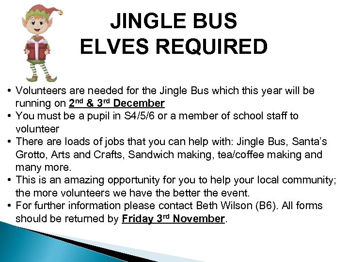 JINGLE BUS ELVES REQUIRED • Volunteers are needed for the Jingle Bus which this