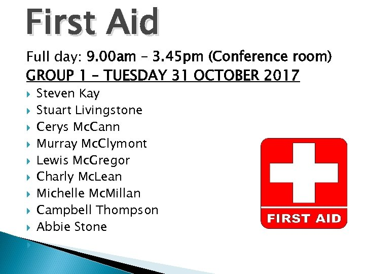 First Aid Full day: 9. 00 am – 3. 45 pm (Conference room) GROUP