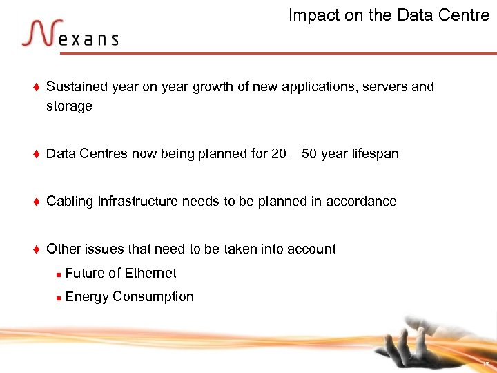 Impact on the Data Centre t Sustained year on year growth of new applications,