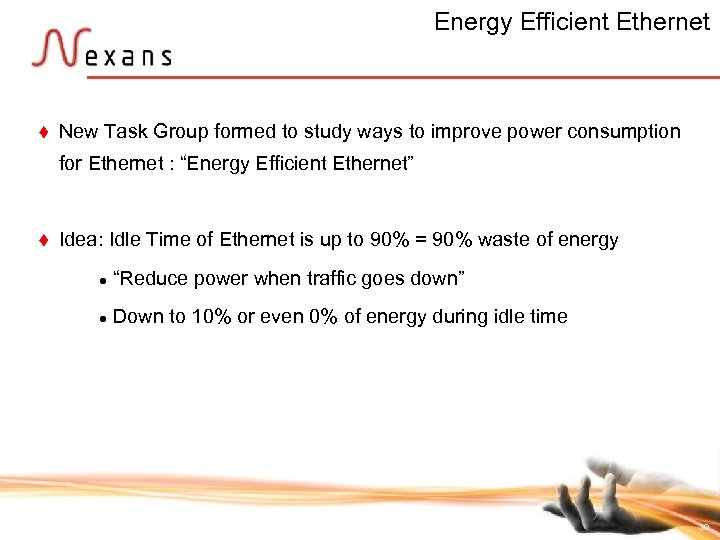 Energy Efficient Ethernet t New Task Group formed to study ways to improve power