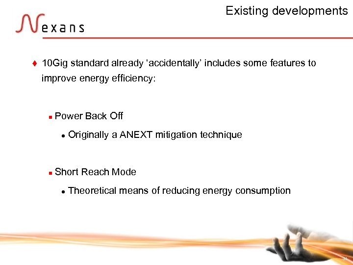 Existing developments t 10 Gig standard already 'accidentally' includes some features to improve energy