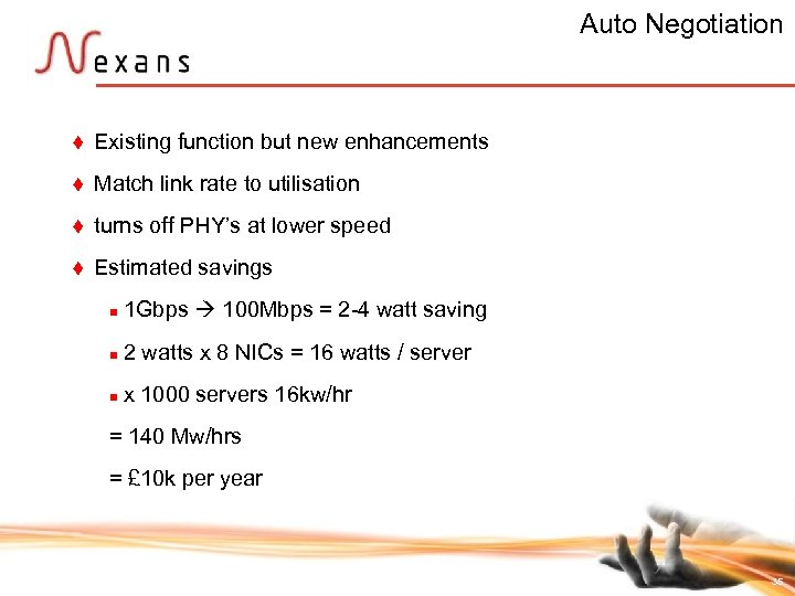 Auto Negotiation t Existing function but new enhancements t Match link rate to utilisation