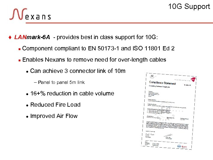 10 G Support t LANmark-6 A - provides best in class support for 10