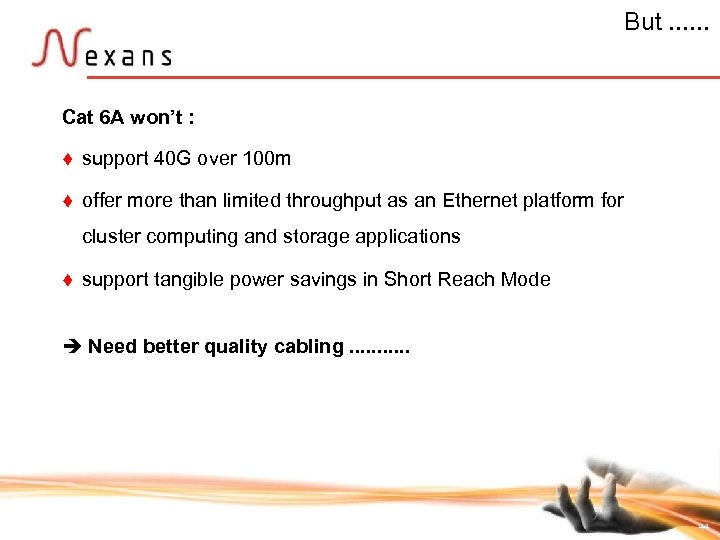 But. . . Cat 6 A won't : t support 40 G over 100