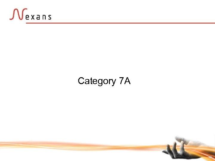 Category 7 A 45