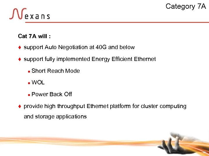 Category 7 A Cat 7 A will : t support Auto Negotiation at 40