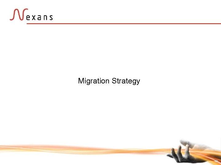 Migration Strategy 49