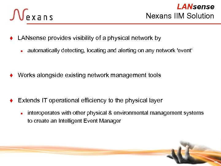 LANsense Nexans IIM Solution t LANsense provides visibility of a physical network by n